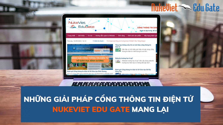 Những giải pháp Cổng thông tin điện tử giáo dục NukeViet Edu Gate đem đến cho người dùng